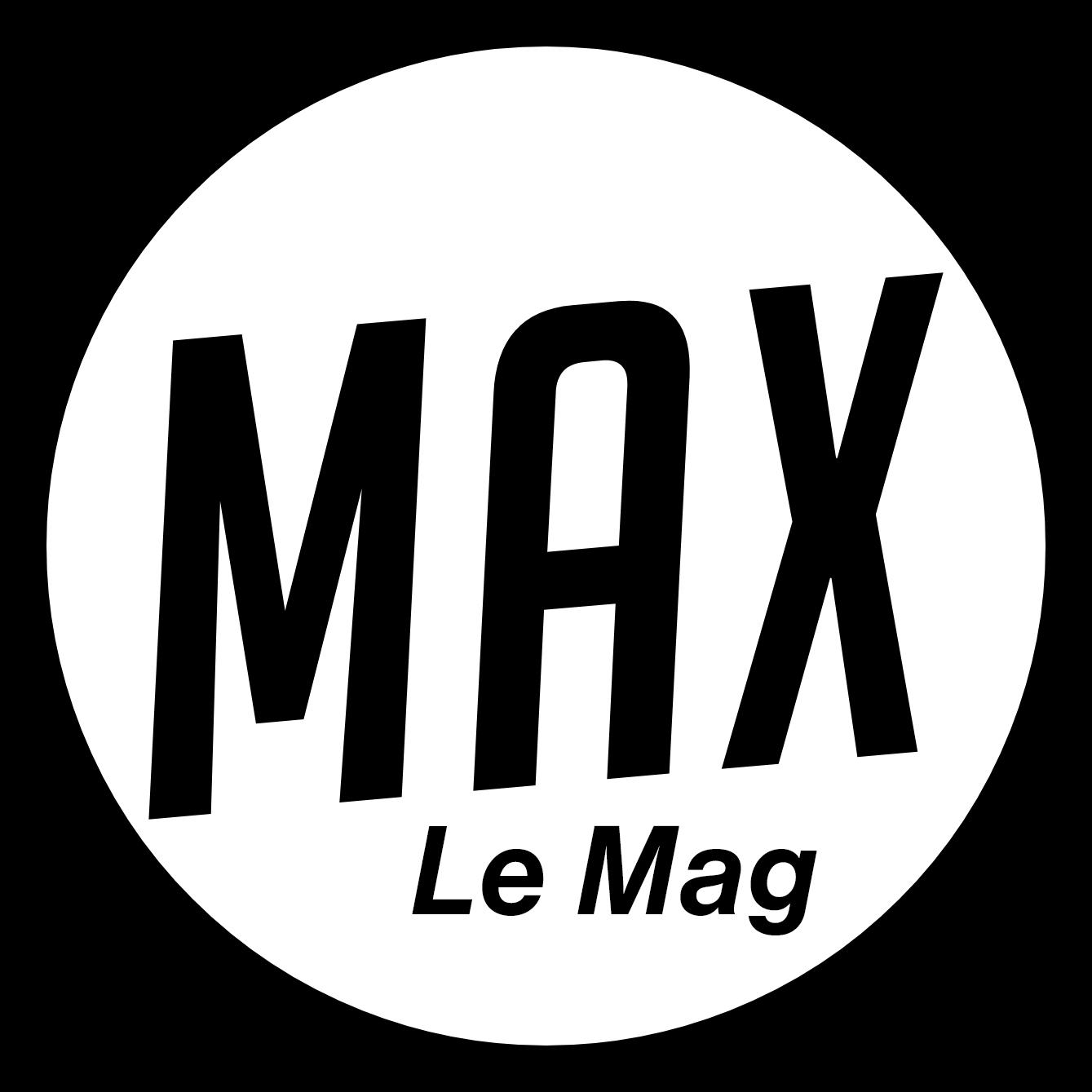 Le Magazine des Max
